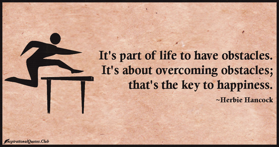 60 Great Overcoming Obstacles Quotes To Help You Motivate Yourself Mesmerizing Overcoming Obstacles Quotes