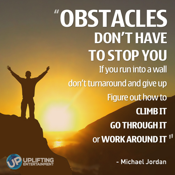 50 Great Overcoming Obstacles Quotes To Help You Motivate ...