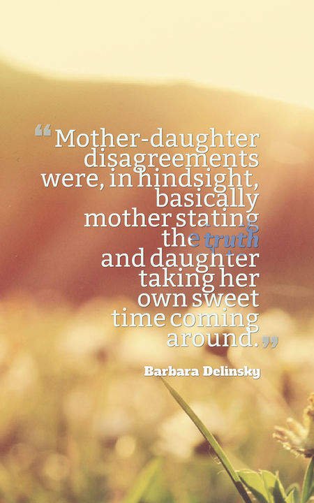 Quotes: 65 Mother Daughter Quotes To Inspire You